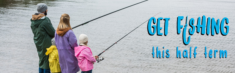 Get Fishing this Half Term with the Angling Trust